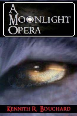 A Moonlight Opera: Book One