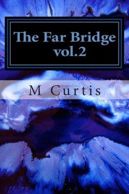 The Far Bridge Vol.2