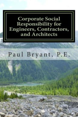 Corporate Social Responsibility for Engineers, Contractors, and Architects
