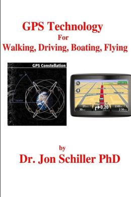 GPS Technology for Walking, Driving, Boating, Flying