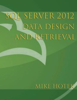 SQL Server 2012 Data Design and Retrieval