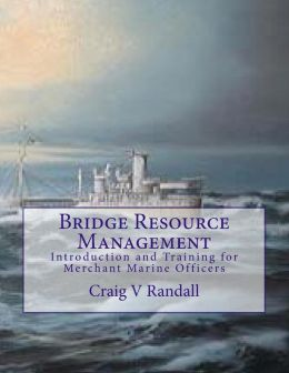 Bridge Resource Management: Introduction and Training for Merchant Marine Crews