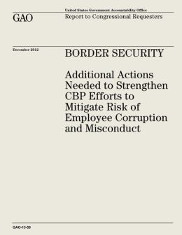 Border Security: Additional Actions Needed to Strengthen CBP Efforts to Mitigate Risk of Employee Corruption and Misconduct