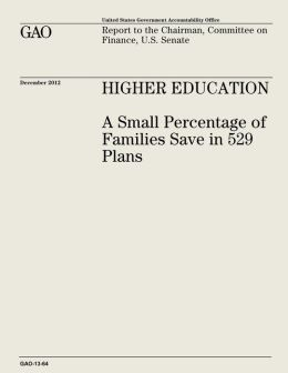 Higher Education: A Small Percentage of Families Save in 529 Plans (GAO-13-64)