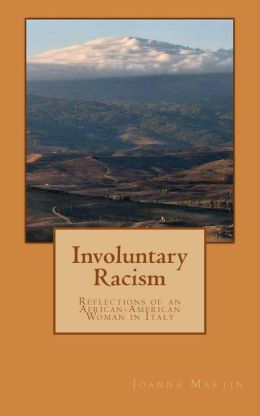 Involuntary Racism: Reflections of an African-American Woman in Italy
