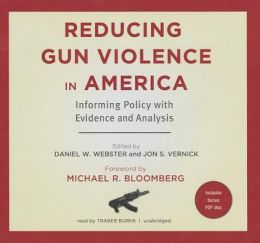 Reducing Gun Violence in America: Informing Policy with Evidence and Analysis [With CDROM]