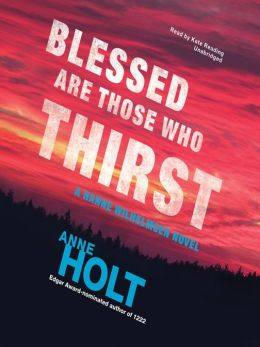 Blessed Are Those Who Thirst: Hanne Wilhelmsen Series, Book 2