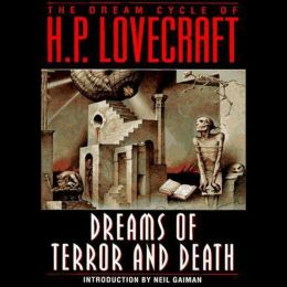 Dreams of Terror and Death: The Dream Cycle of H. P. Lovecraft