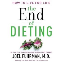 The End of Dieting: How to Live for Life