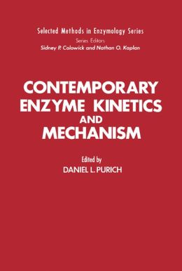Contemporary Enzyme Kinetics and Mechanism: Selected Methods in Enzymology