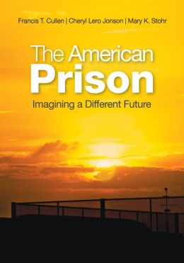 The American Prison: Imagining a Different Future