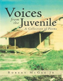 Voices from the Juvenile: A Collection of Poems