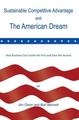 Sustainable Competitive Advantage and the American Dream