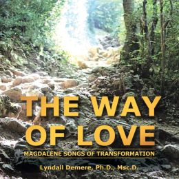 The Way of Love: Magdalene Songs of Transformation