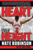 Book Cover Image. Title: Heart Over Height, Author: Nate Robinson
