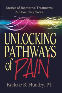 Unlocking Pathways of Pain: Stories of Innovative Treatments and How They Work