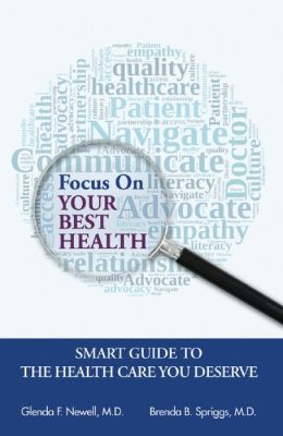 Focus On Your Best Health: Smart Guide to the Health Care You Deserve