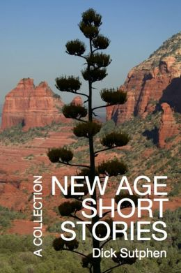 New Age Short Stories: A Collection