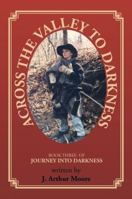 Across the Valley to Darkness: Journey Into Darkness - Book 3