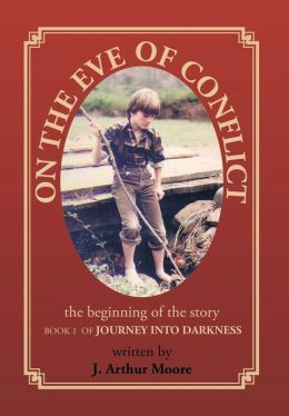 On the Eve of Conflict: Journey Into Darkness - Book 1