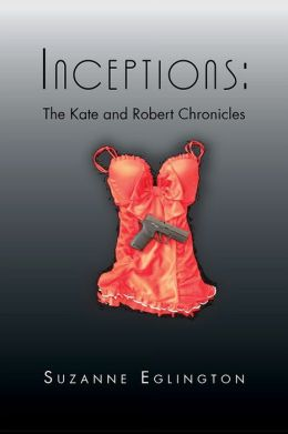 Inceptions: The Kate and Robert Chronicles: The Kate and Robert Chronicles