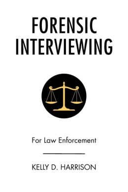 Forensic Interviewing: For Law Enforcement
