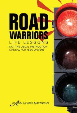 Road Warriors: Life Lessons