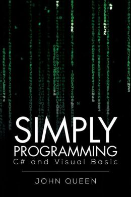 Simply Programming C# and Visual Basic .: C# and Visual Basic