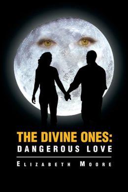 The Divine Ones: Dangerous Love