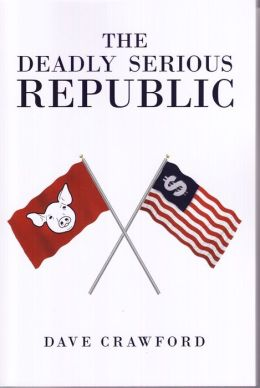 The Deadly Serious Republic