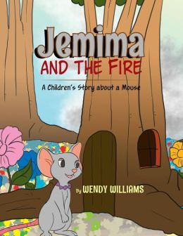 Jemima and the Fire: A Children's Story about a Mouse