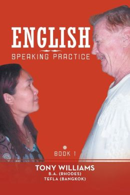 English Speaking Practice: Book 1