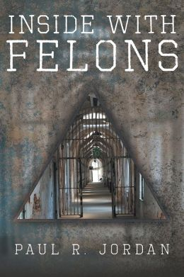 Inside with Felons