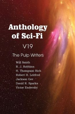 Anthology of Sci-Fi V19, the Pulp Writers