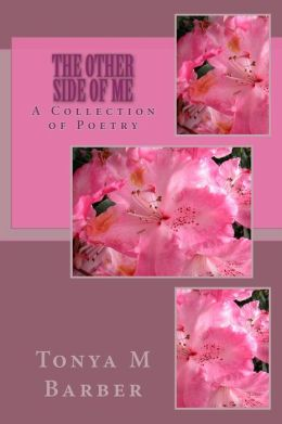 The Other Side Of Me: A Collection of Poetry