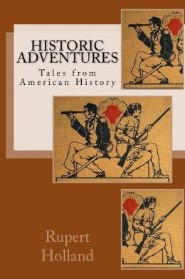 Historic Adventures: Tales from American History