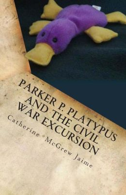 Parker P. Platypus and the Civil War Excursion: Manassas, Gettysburg, and Appomattox Court House