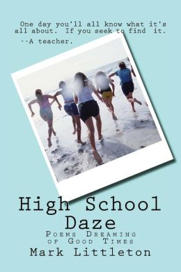 High School Daze: Poems Dreaming of Good Times