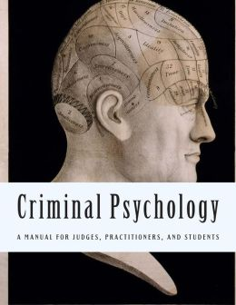 Criminal Psychology: A Manual for Judges, Practitioners and Students