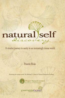 Natural Self Discovery: A Creative Journey to Sanity in an Increasingly Insane World