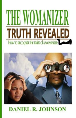 The Womanizer: Truth Revealed