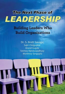 The Next Phase of Leadership: Bulding Leaders Who Build Organizations