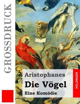 Die Vogel (Grossdruck): Orinthes