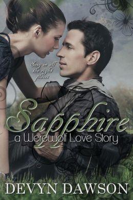 Sapphire a Werewolf Love Story: Sapphire a Werewolf Love Story
