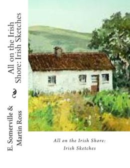 All on the Irish Shore: Irish Sketches