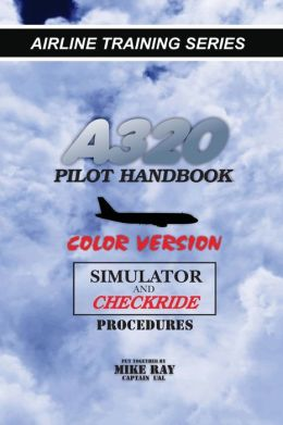A320 Pilot Handbook: Color Version