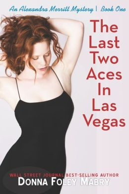 The Last Two Aces in Las Vegas: An Alexandra Merritt Mystery
