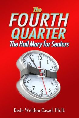 The Fourth Quarter: The Hail Mary for Seniors