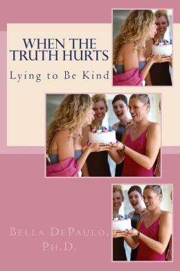 When the Truth Hurts: Lying to Be Kind