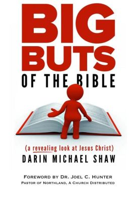 Big Buts of the Bible: A Revealing Look at Jesus Christ